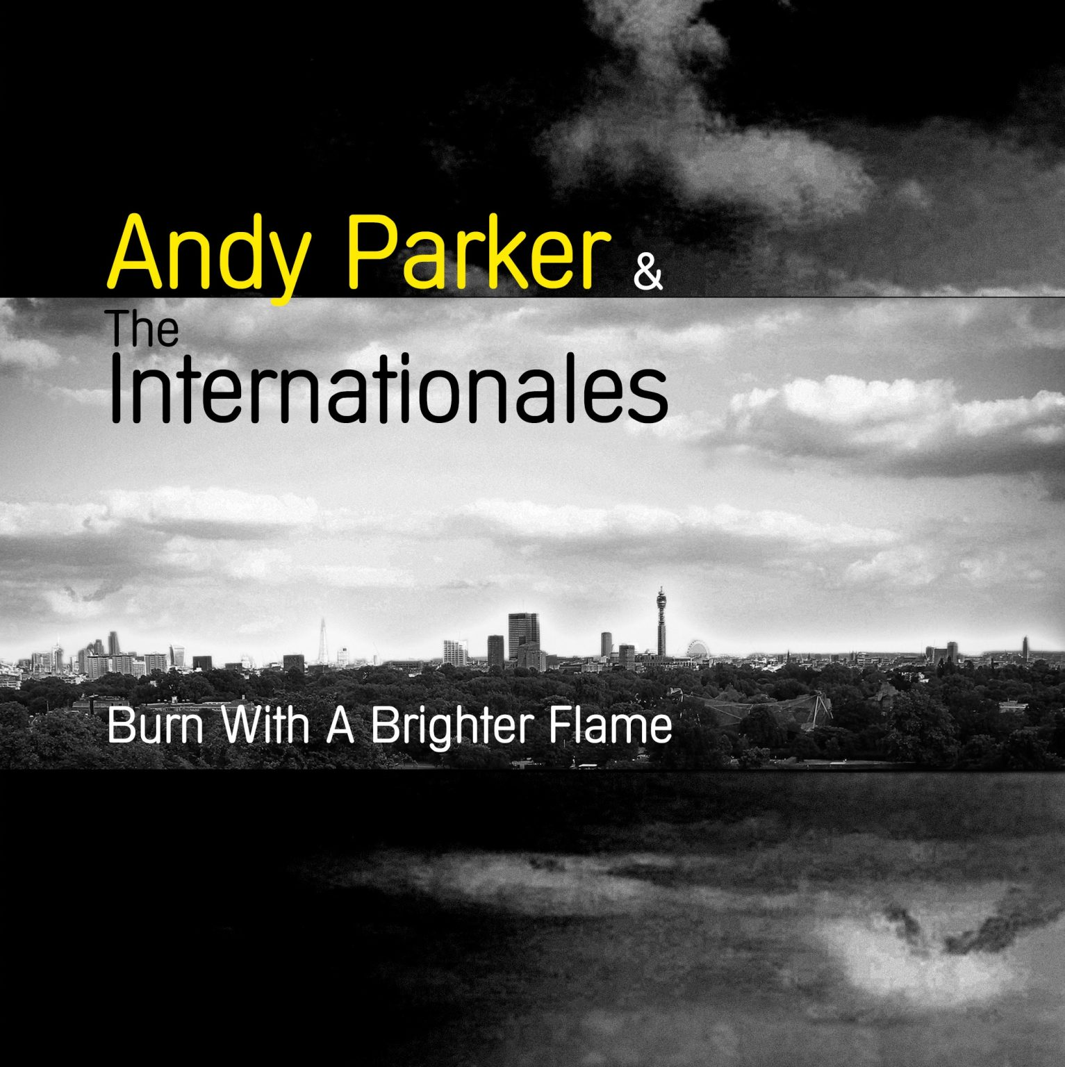 Burn With A Brighter Flame - Andy Parker and the Internationales
