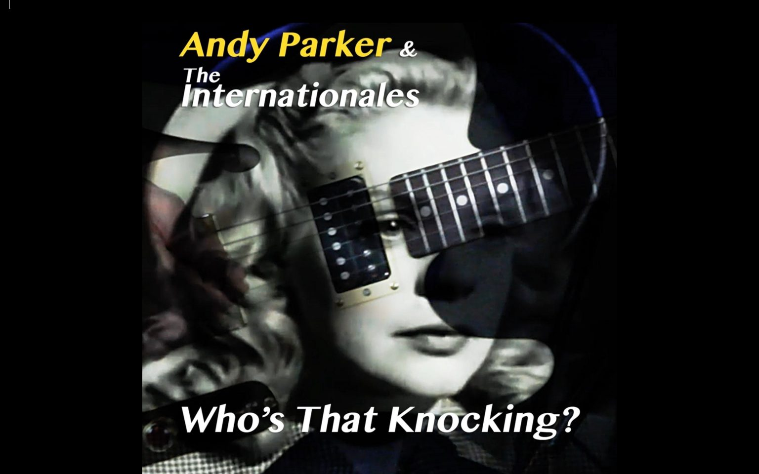 Andy Parker and the Internationales - Whos That Knocking