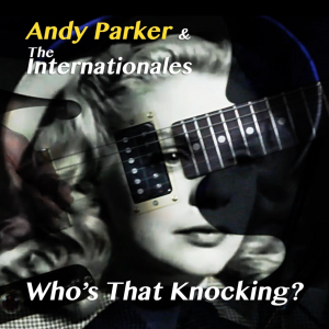 Whos That Knocking - Andy Parker and the Internationales