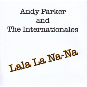 Lala La Na-Na - Andy Parker and the Internationales