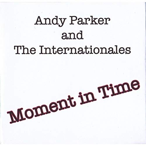Moment in Time - Andy Parker and the Internationales