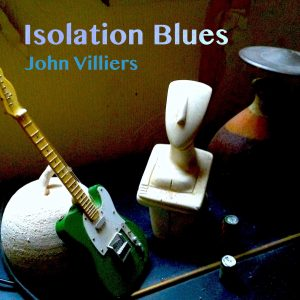 John Villiers - Isolation Blues