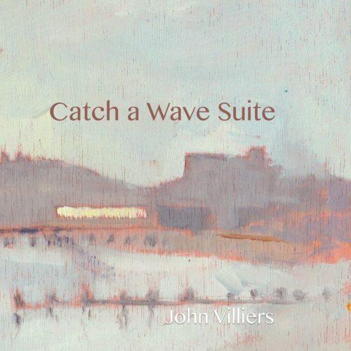 John Villiers - Catch a Wave Suite cover